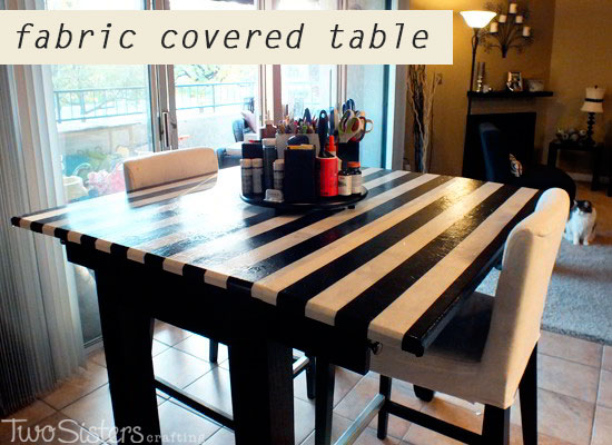 Fabric Covered Table For Crafting Two Sisters