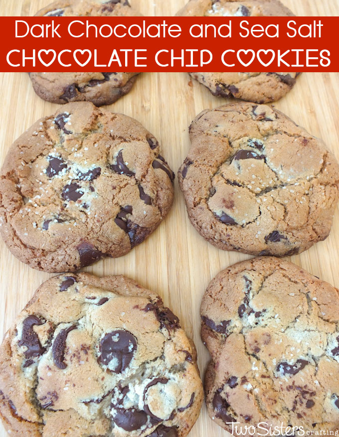 Fancy Chocolate Chip Cookies with Dark Chocolate and Sea Salt - Two ...