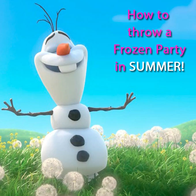 how to throw a frozen party in summer we have some great ideas for