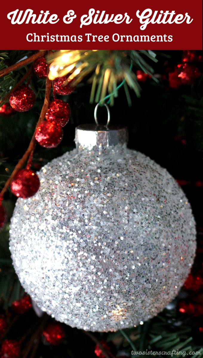 White silver glitter christmas tree ornaments two sisters these diy white silver glitter christmas tree ornaments are a great christmas craft project solutioingenieria Gallery