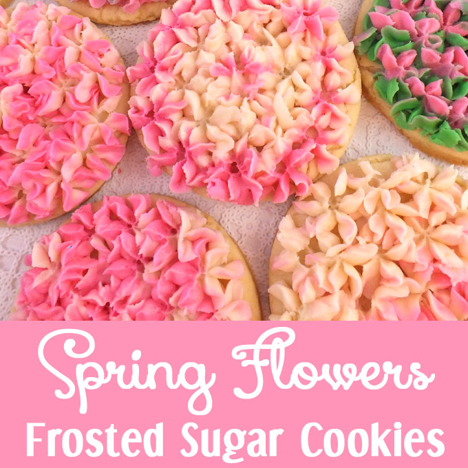 Spring Flowers Frosted Sugar Cookies Two Sisters Crafting