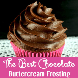 The Best Chocolate Buttercream Frosting - Two Sisters Crafting